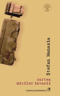 Stefan Manasia - cartea micilor invazii (contine CD)