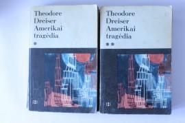 Theodore Dreiser - Amerikai tragedia (2 vol.)