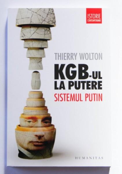 Thierry Wolton - KGB-ul la putere. Sistemul Putin