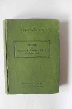 Titu Vasiliu - Sangele si organele hematopoietice. Hematologia (editie interbelica, hardcover)