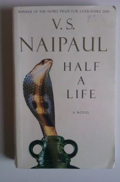 V. S. Naipaul - Half a Life (editie in limba engleza)