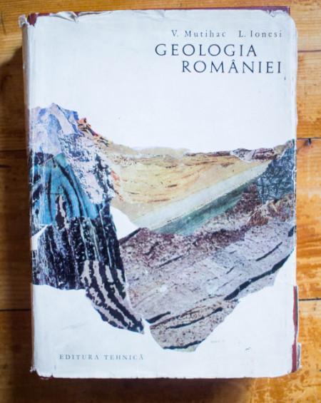 Vasile Mutihac, L. Ionesi - Geologia Romaniei (editie hardcover)