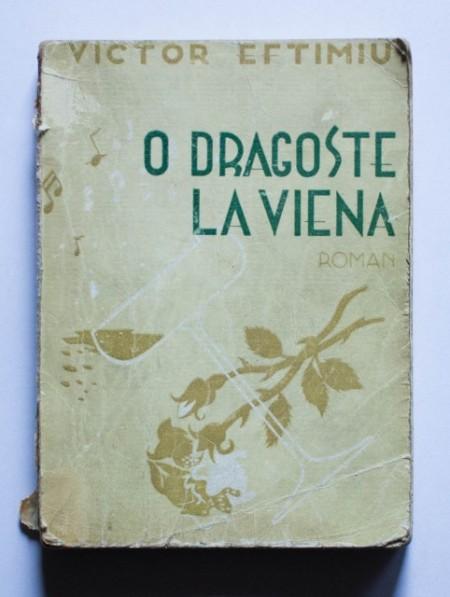 Victor Eftimiu - O dragoste la Viena (editie princeps)
