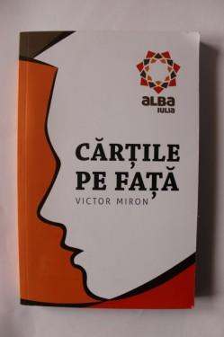 Victor Miron - Cartile pe fata (cu autograf)