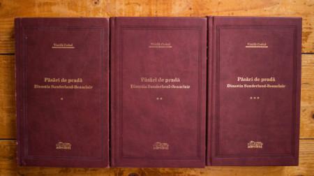 Vintila Corbul - Pasari de prada. Dinastia Sunderland-Beauclair (3 vol., editie hardcover invelita in piele)