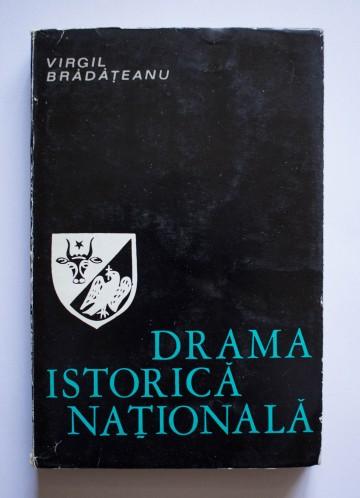 Virgil Bradateanu - Drama istorica nationala (perioada clasica)
