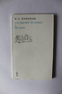 W. D. Snodgrass - Un ghimpe in inima si alte poezii (editie bilingva, romano-engleza)
