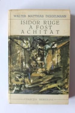 Walter Matthias Diggelmann - Isidor Ruge a fost achitat