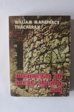 William Makepeace Thackeray - Memoriile lui Barry Lyndon, Esq