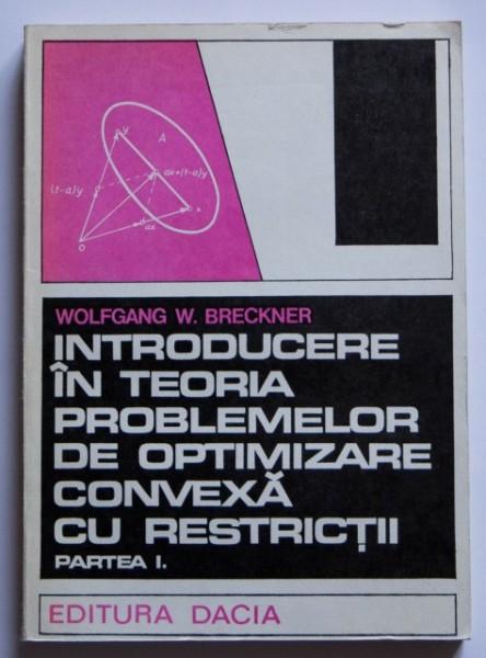 Wolfgang W. Breckner - Introducere in teoria problemelor de optimizare convexa cu restrictii (partea I)