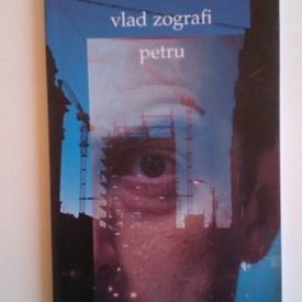 Vlad Zografi - Petru