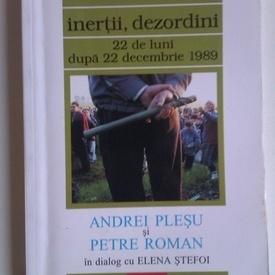 Andrei Plesu si Petre Roman in dialog cu Elena Stefoi - Transformari, inertii, dezordini. 22 de luni dupa 22 decembrie 1989