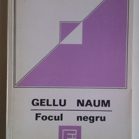 Gellu Naum - Focul negru