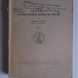 Stefan Ciobanu - Istoria literaturii romane vechi. Vol. I (cu autograf)