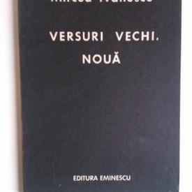 Mircea Ivanescu - Versuri vechi, noua