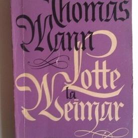Thomas Mann - Lotte la Weimar