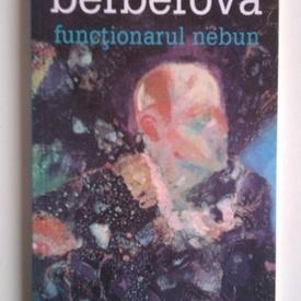 Nina Berberova - Functionarul nebun