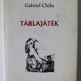Gabriel Chifu - Tablajatek (editie hardcover, in limba maghiara)