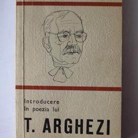 Serban Cioculescu - Introducere in poezia lui T. Arghezi