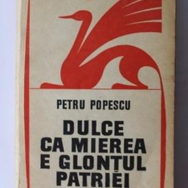Petru Popescu - Dulce ca mierea e glontul patriei