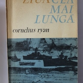 Cornelius Ryan - Ziua cea mai lunga