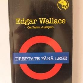 Edgar Wallace - Dreptate fara lege