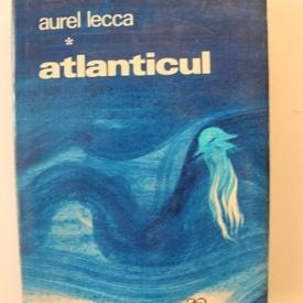 Aurel Lecca - Atlanticul (editie hardcover)