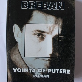 Nicolae Breban - Vointa de putere