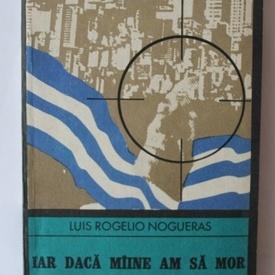 Luis Rogelio Nogueras - Iar daca maine am sa mor