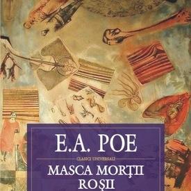 Edgar Allan Poe - Masca Mortii Rosii: schite, nuvele, povestiri (1831-1842) (editie hardcover)