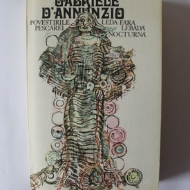 Gabriele D`Annunzio - Povestirile pescarei. Leda fara lebada. Nocturna