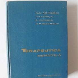Prof. dr. A. D. Rusescu, Conf. dr. R. Priscu, Dr. M. Maiorescu, Dr. M. Geormaneanu - Terapeutica infantila (editie hardcover)