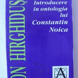 Ion Highidus - Introducere in ontologia lui Constantin Noica