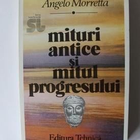 Angelo Morretta - Mituri antice si mitul progresului