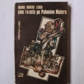 Mario Vargas Llosa - Cine l-a ucis pe Palomino Molero