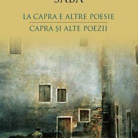 Umberto Sabo - Capra si alte poezii / La capta e altre poesie (editie bilingva, romano-italiana)