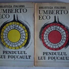 Umberto Eco - Pendulul lui Foucault (2 vol.)