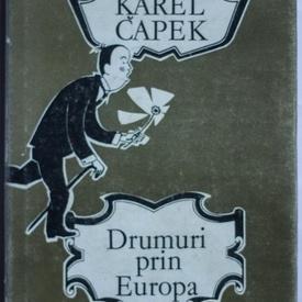 Karel Capek - Drumuri prin Europa (editie hardcover)