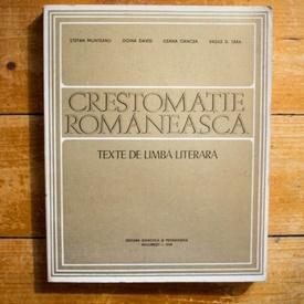 Stefan Munteanu, Doina David, Ileana Oancea, Vasile D. Tara - Crestomatie romaneasca - texte de limba literara