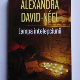 Alexandra David-Neel - Lampa intelepciunii