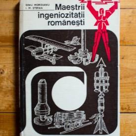 Dinu Moroianu, I. M. Stefan - Maestrii ingeniozitatii romanesti (editie hardcover)