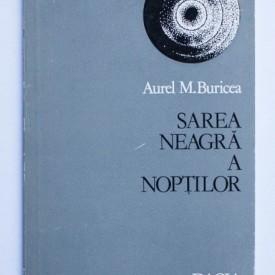 Aurel M. Buricea - Sarea neagra a noptilor (volum de debut)