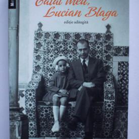 Dorli Blaga - Tatal meu, Lucian Blaga