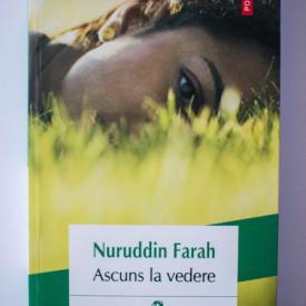 Nuruddin Farah - Ascuns la vedere