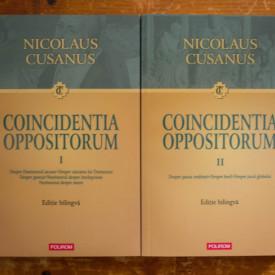 Nicolaus Cusanus - Coincidentia oppositorum (2 vol., editie bilingva, romano-latina)