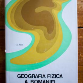 Conf. Dr. Alexandru Rosu - Geografia fizica a Romaniei (editie hardcover)
