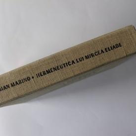 Adrian Marino - Hermeneutica lui Mircea Eliade (editie hardcover)