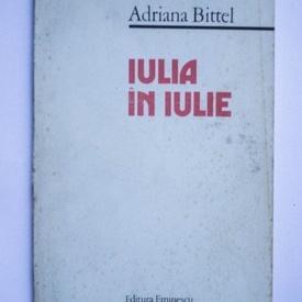 Adriana Bittel - Iulia in iulie