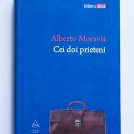Alberto Moravia - Cei doi prieteni (editie hardcover)