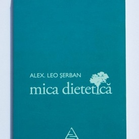 Alex. Leo Serban - mica dietetica